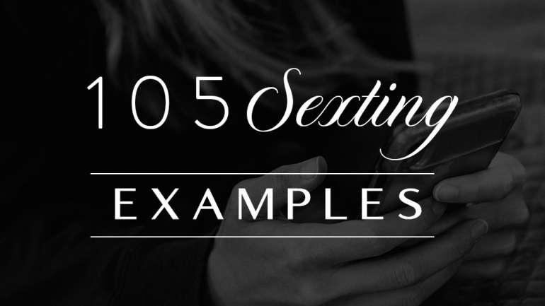 105+ Sexting Examples and Ideas for Dirty Texts that Will Turn Him On